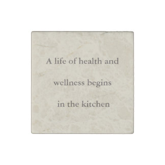 A life of health and wellness begins... kitchen stone magnets