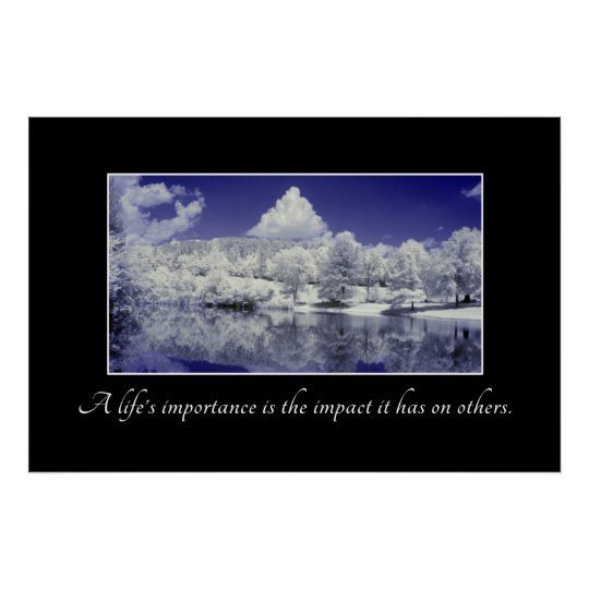A Life's Importance is the Impact it Has Poster