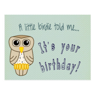 A Little Birdie Told Me Brithday Owl Postcard
