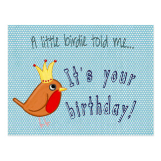 A Little Birdie Told Me Brithday Robin Postcard