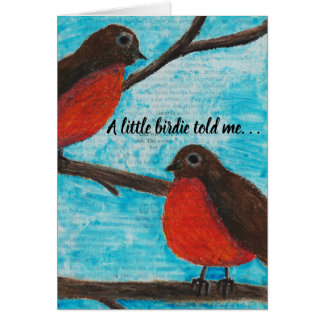 A Little Birdie Told Me -Two Robins Birthday Card