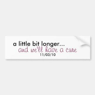 a little bit longer... Sticker Bumper Sticker
