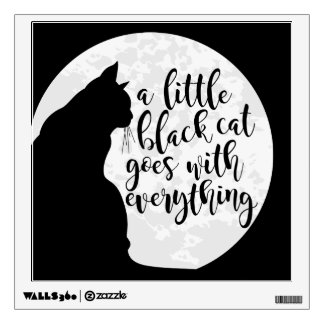 A Little Black Cat Goes With Everything Wall Decal