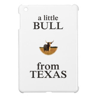 A Little Bull from Texas iPad Mini Cases