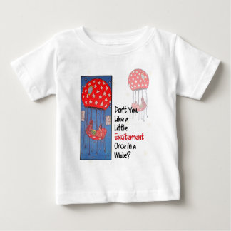 A Little Excitement Baby T-Shirt