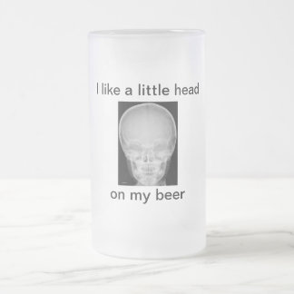 A Little Head on My Beer Frosted Glass Beer Mug