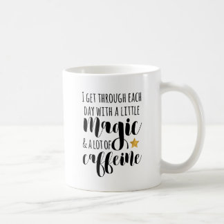 A little Magic & a lot of Caffeine Coffee Mug