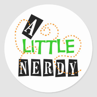 A Little Nerdy Classic Round Sticker