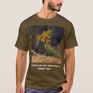 A Little Oak Will Grow Into A Mighty Oak Shirt