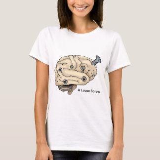 A Loose Screw T-Shirt