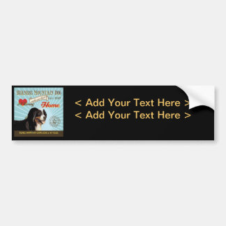 A Loving Bernese Mountain Dog Makes Our House Home Bumper Sticker