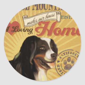 A Loving Bernese Mountain Dog Makes Our House Home Round Sticker