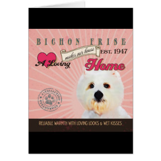 A Loving Bichon Frise Makes Our House Home Card
