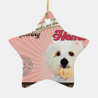A Loving Bichon Frise Makes Our House Home Ceramic Star Ornament