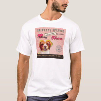 A Loving Brittany Spaniel Makes Our House Home T-Shirt