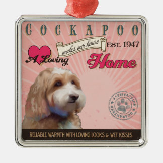 A Loving Cockapoo Makes Our House Home Silver-Colored Square Ornament