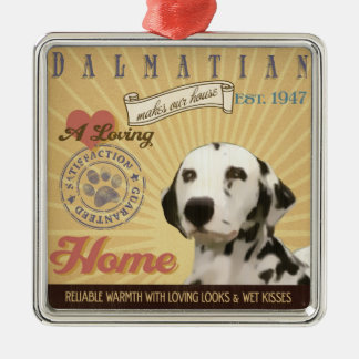 A Loving Dalmatian Makes Our House Home Metal Ornament