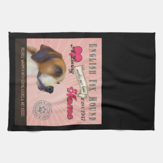A Loving English Fox Hound Makes Our House Home Kitchen Towel