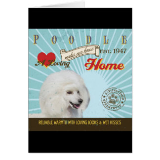 A Loving Poodle Makes Our House Home Card
