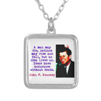 A Man May Die - John Kennedy Silver Plated Necklace