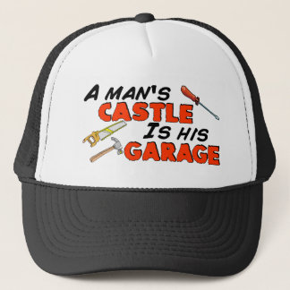 A man's CASTLE is his GARAGE Trucker Hat