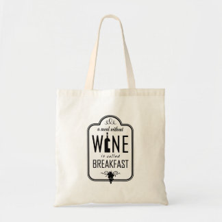 A Meal Without Wine is Called Breakfast Budget Tote Bag