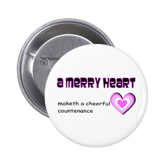 A merry heart maketh a cheerful countenance pin