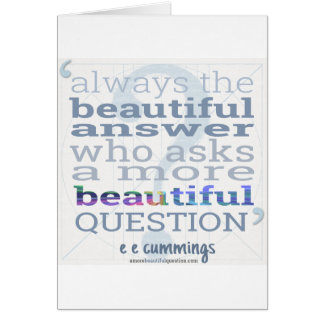 A More Beautiful Question E.E. Cummings Quote Greeting Card