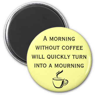 A Morning Without Coffee Magnet