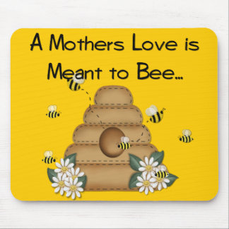 A Mother's Love is Meant to Bee Mousepad