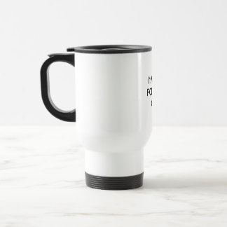 A MUG FOR GREAT COFFEE