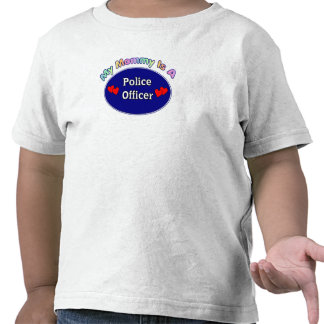 A My Mommy Is A Police Officer T-shirt