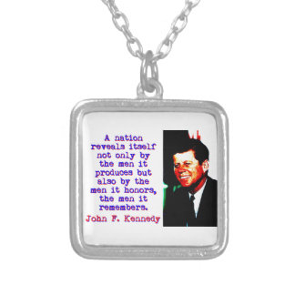 A Nation Reveals Itself - John Kennedy Silver Plated Necklace