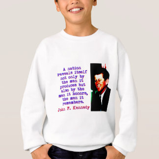 A Nation Reveals Itself - John Kennedy Sweatshirt