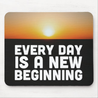A New Beginning Motivational Quote Mouse Pad