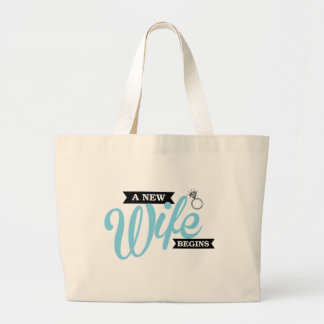 A New Wife Begins Large Tote Bag