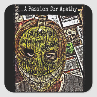 A Passion for Apathy Square Sticker