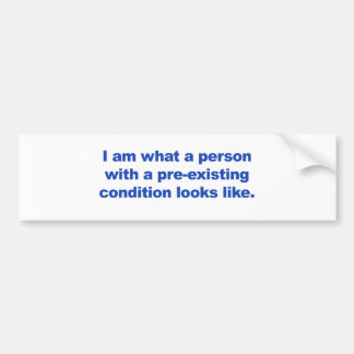 A person with a pre-existing condition bumper sticker