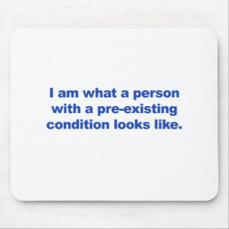 A person with a pre-existing condition mouse pad