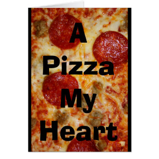 A Pizza My Heart Belongs To You! Card