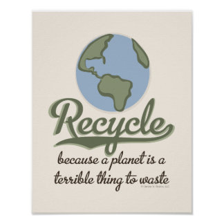 A Planet Is A Terrible Thing To Waste Poster