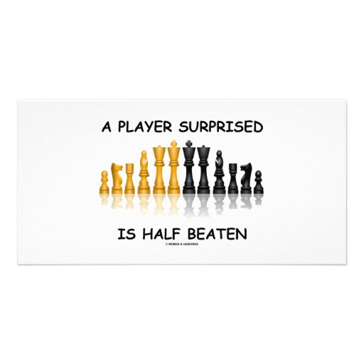 A Player Surprised Is Half Beaten (Chess Attitude) Photo Greeting Card