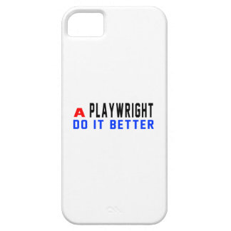 A Playwright Do It Better iPhone 5 Cover