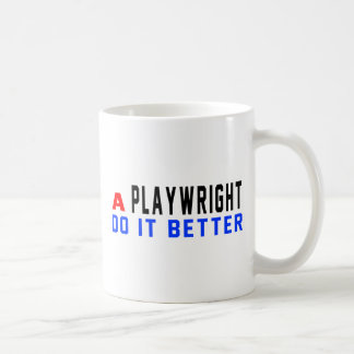 A Playwright Do It Better Coffee Mug