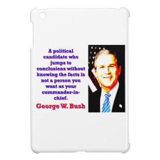 A Political Candidate Who Jumps - G W Bush Case For The iPad Mini