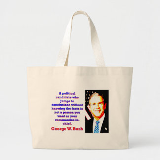 A Political Candidate Who Jumps - G W Bush Large Tote Bag