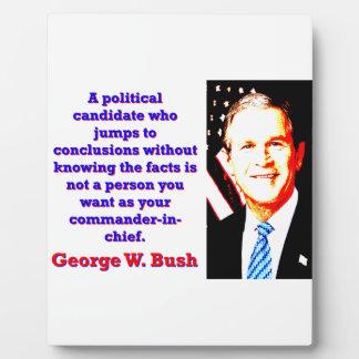 A Political Candidate Who Jumps - G W Bush Plaque