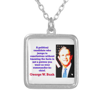 A Political Candidate Who Jumps - G W Bush Silver Plated Necklace