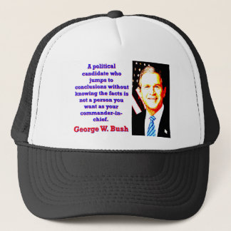 A Political Candidate Who Jumps - G W Bush Trucker Hat