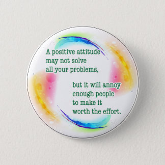 a positive attitude 2 inch round button